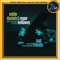 Eddie Daniels & Roger Kellaway, Just Friends