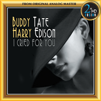 Buddy Tate Harry Edison - I Cried For You