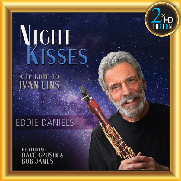 Eddie Daniels - Night Kisses - A Tribute to Ivan Lins