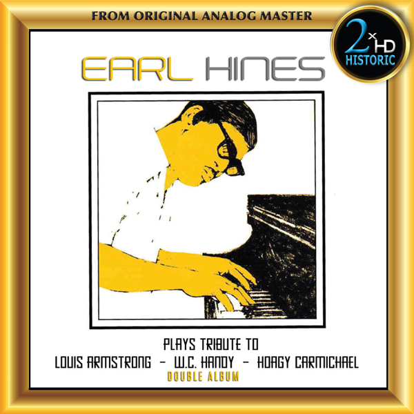 Earl Hines - Plays tribute to Louis Armstrong - W.C. Handy - Hoagy Carmichael Double Album